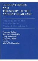 Current Issues and the Study of the Ancient Near East (Publications of the Association of Ancient Historians, No. 8)