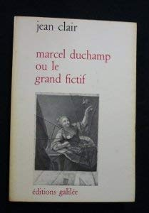 Marcel Duchamp: Ou, Le grand fictif : essai de mythanalyse du Grand verre (French Edition)