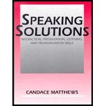 Speaking Solutions : Interaction, Presentation, Listening, and Pronunciation Skills, Matthews, Candace, 0131006037