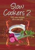 Slow Cookers 2; 100 New Recipes All In One Pot