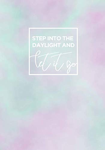 Book cover from Step Into the Daylight and Let It Go: 7x10 inches 110 College Ruled Journal | Inspirational Lined Notebook and Journal - Pastel Cloudy Beautiful Cover by April Swift