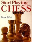 img - for Start Playing Chess by Rosalyn B. Katz (1996-12-31) book / textbook / text book