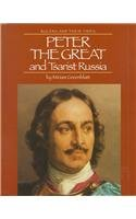 Peter the Great and Tsarist Russia (Rulers and Their Times)