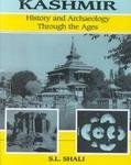 Kashmir : History and Archaeology Through the Ages, Shali, S. L., 818518285X