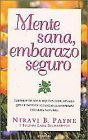 img - for Mente Sana, Embarazo Seguro by Niravi B. Payne (2001-05-03) book / textbook / text book
