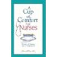 A Cup of Comfort for Nurses: Stories of Caring and Compassion by Unknown [Adams Media, 2006] (Paperback) [Paperback]
