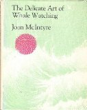 The Delicate Art of Whale Watching, Joan McIntyre, 0871563231