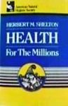 Health for the Millions, Herbert M. Shelton, 0914532413