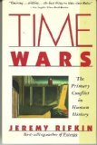 Time Wars : The Primary Conflict in Human History, Rifkin, Jeremy, 0671671588