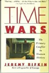 Time Wars: The Primary Conflict in Human History (A Touchstone book)