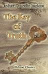 The Key of Truth. A Manual of the Paulician Church of Armenia. The Armenian Text Edited and Translated with Illustrative