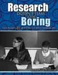 Research Doesn't Have to Be Boring : Techniques and Methods to Apply to Real Life, Rich, John, 1465205306