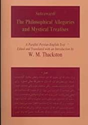 The Philosophical Allegories and Mystical Treatises: A Parallel Persian-English Text (Bibliotheca Iranica: Intellectual Traditions Series)