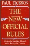 The New Official Rules : Maxims for Muddling Through to the Twenty-First Century, Dickson, Paul, 0201172763