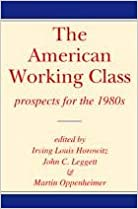 The American Working Class: Prospects for the 1980s