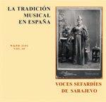 LA TRADICIÓN MUSICAL EN ESPAÑA Vol. 40-VOCES SEFARDÍES DE SARAJEVO: VARIOS: Amazon.es: Música