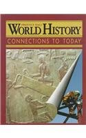 WORLD HISTORY:CONNECTIONS TO TODAY SURVEY SECOND EDITION SE 1999C