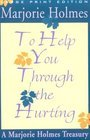 To Help You Through the Hurting, Marjorie Holmes, 0553263846