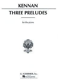 Kennan: 3 Preludes