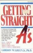 Getting Straight A's by Gordon W. Green Jr. (1989-08-01)