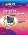 Saunders Nursing Survival Guide: Critical Care & Emergency Nursing 2nd (second) edition
