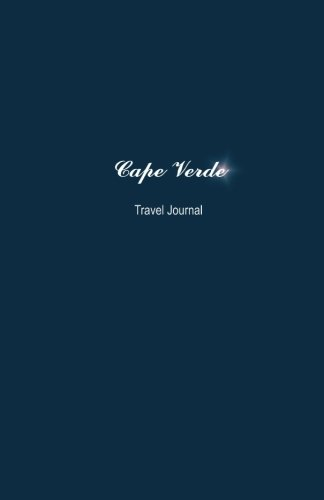 Cape Verde Travel Journal: Perfect Size 100 Page Notebook Diary