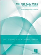 Hal Leonard Fun & Easy Trios for Alto Sax - Hal Leonard Solo & Ensemble Series Arranged By John Cacavas