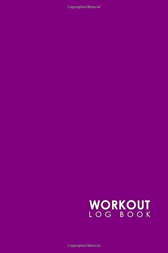 Read Online Workout Log Book: Bodybuilding Workout Program, The Workout Log, Fitness Notepad, Workout Log Template, Minimalist Purple Cover (Volume 21) pdf epub