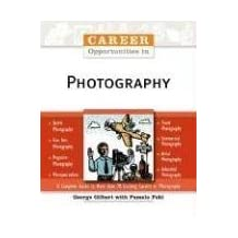 Career Opportunities in Photography (Career Opportunities (Paperback)) by George Gilbert Midshipman (2006-06-01)