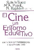 Descargar Libro El Cine, Un Entorno Educativo: Diez Años De Experiencia Saturnino De La Torre