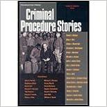 Criminal Procedure Stories Publisher: Foundation Press