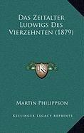 Das Zeitalter Ludwigs Des Vierzehnten (1879) (German Edition) PDF