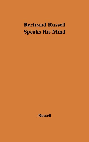 Bertrand Russell Speaks His Mind., by Bertrand Russell