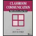 Classroom Communication : Principles and Practice, Civikly, Jean M., 069729823X