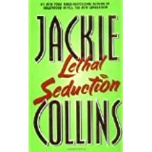 Lethal Seduction Jackie Collins (Author)Lethal Seduction [2001 Mass Market Paperback] Jackie Collins (Author) Lethal Seduction