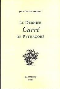 Le Dernier Carre de Pythagore par Jean-Claude Masson