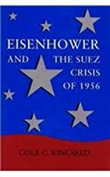 Eisenhower and the Suez Crisis of 1956 (Political Traditions in Foreign Policy)