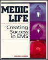 Medic Life : Creating Success in EMS, , 0815130465