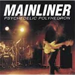 Mainliner - Psychedelic Polyhedron [Audio CD]