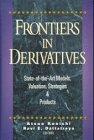 Frontiers in Derivatives : State-of-the-Art Models, Valuation, Strategies, and Products, , 0786310081
