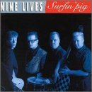 Surfin' Pig by Nine Lives (2000-10-10)