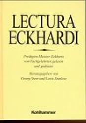 Lectura Eckhardi: Predigten Meister Eckharts von Fachgelehrten gelesen und gedeutet