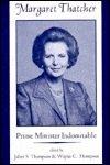 Margaret Thatcher : Prime Minister Indomitable, Juliet S. Thompson, 0813323479