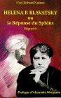 Helena P. Blavatsky, ou la réponse du Sphinx par Richard-Nafarre