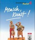 Grundsteine Kunst, Bd.4, Schülerbuch für das 11.-13. Schuljahr Taschenbuch – 1997 Hermann Burkhardt Martin Heller Helmuth Kern Klett