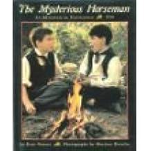The Mysterious Horseman: An Adventure in Prairietown 1836