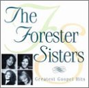 The Forester Sisters - Greatest Gospel Hits by Word Entertainment