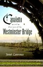 Canaletto and the Case of the Westminster Bridge, Janet Laurence, 0312185510