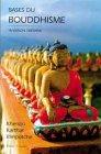 Bases du Bouddhisme par Khenpo Karthar Rimpotché