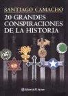 20 grandes conspiraciones de la historia / 20 great conspiracies of history (Spanish Edition) (El Santiago Grande)